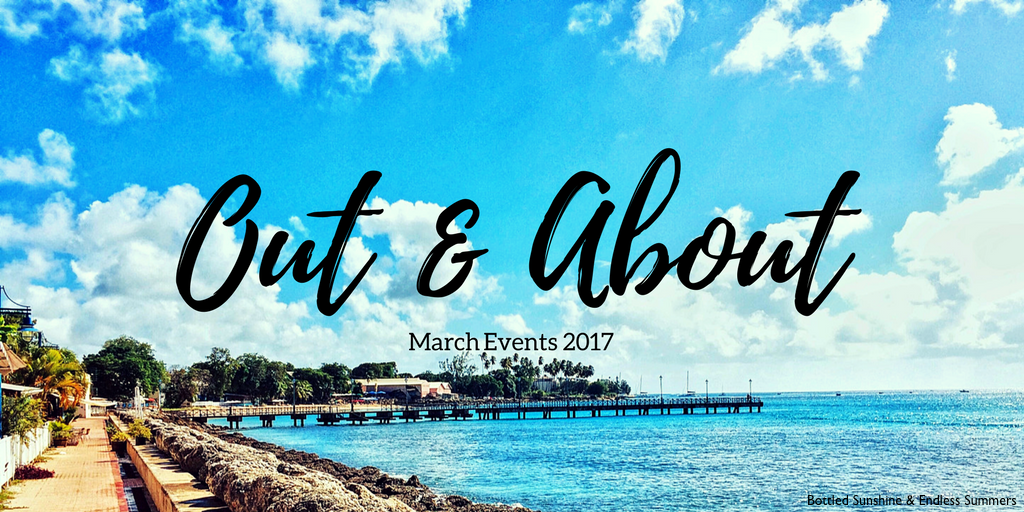 Out & About In Barbados: March Event 2017