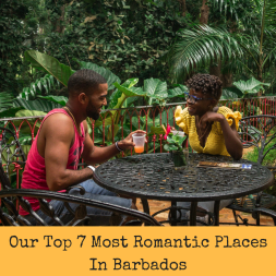 Our Top 7 Most Romantic Places In Barbados